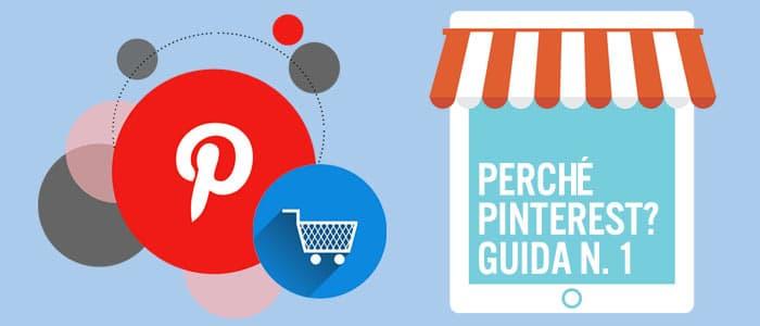 percheé le aziende devono usare Pinteres nel 2017 - guida 1